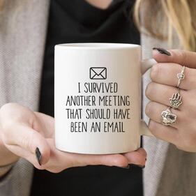 I survived another meeting mug via Etsy